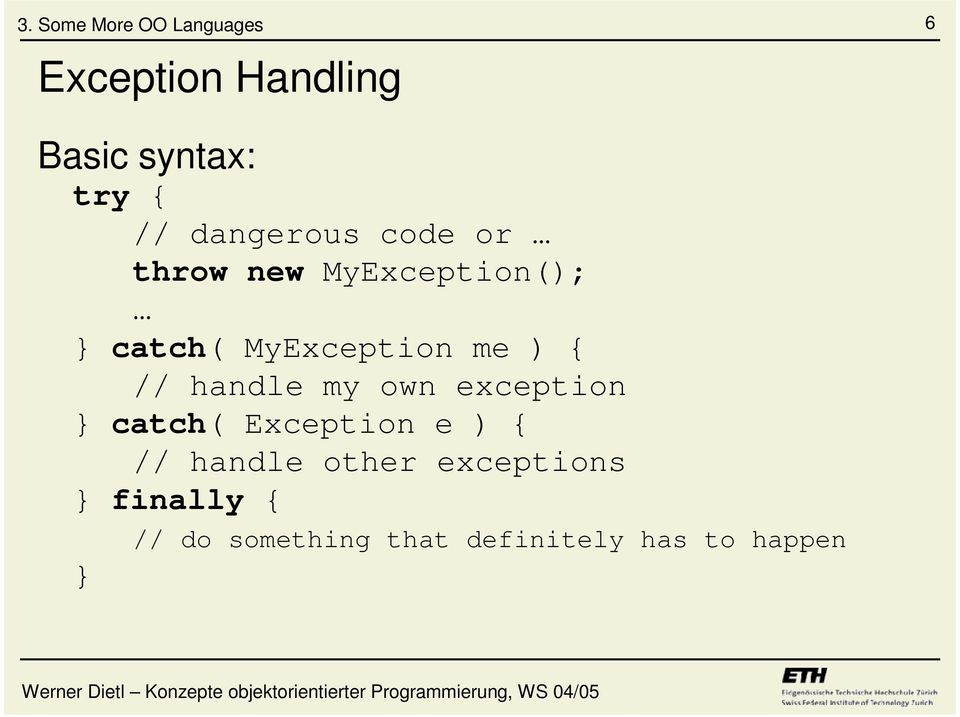 my own exception catch( Exception e ) { // handle other