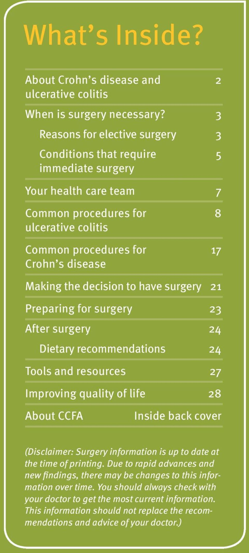 decision to have surgery 21 Preparing for surgery 23 After surgery 24 Dietary recommendations 24 Tools and resources 27 Improving quality of life 28 About CCFA Inside back cover (Disclaimer: