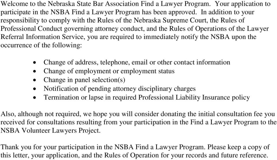 Referral Information Service, you are required to immediately notify the NSBA upon the occurrence of the following: Change of address, telephone, email or other contact information Change of