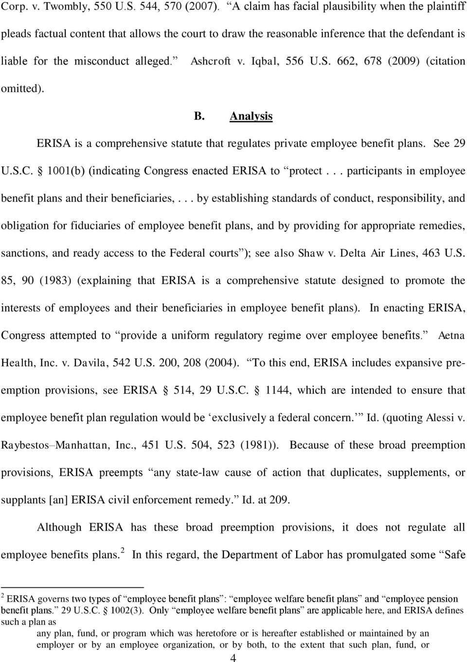 Iqbal, 556 U.S. 662, 678 (2009) (citation omitted). B. Analysis ERISA is a comprehensive statute that regulates private employee benefit plans. See 29 U.S.C.