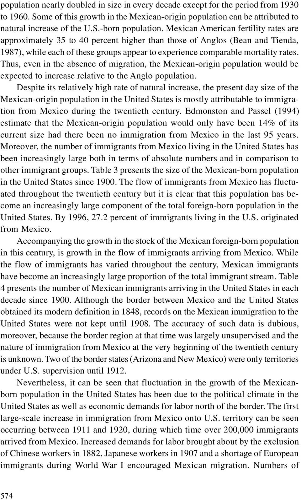 Thus, even in the absence of migration, the Mexican-origin population would be expected to increase relative to the Anglo population.