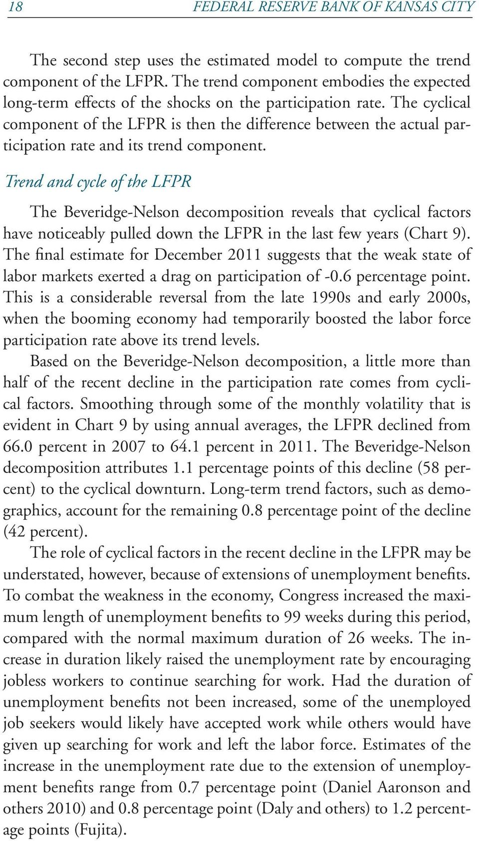 The cyclical component of the LFPR is then the difference between the actual participation rate and its trend component.
