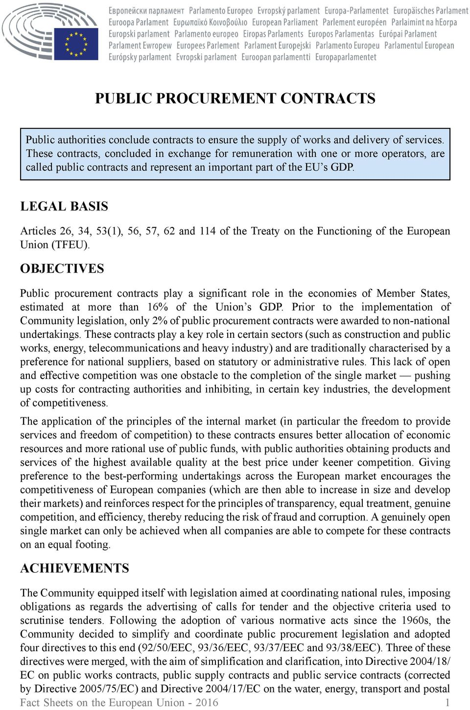 LEGAL BASIS Articles 26, 34, 53(1), 56, 57, 62 and 114 of the Treaty on the Functioning of the European Union (TFEU).