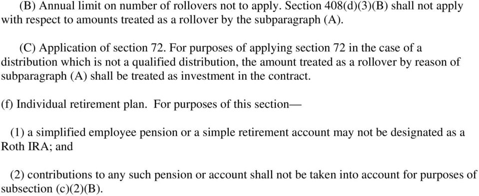 For purposes of applying section 72 in the case of a distribution which is not a qualified distribution, the amount treated as a rollover by reason of subparagraph (A) shall