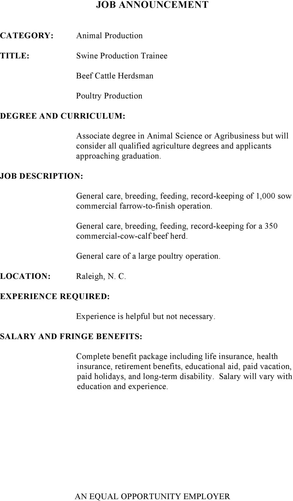 Associate degree in Animal Science or Agribusiness but will consider all qualified agriculture degrees and applicants