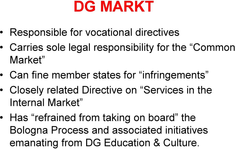 Directive on Services in the Internal Market Has refrained from taking on board