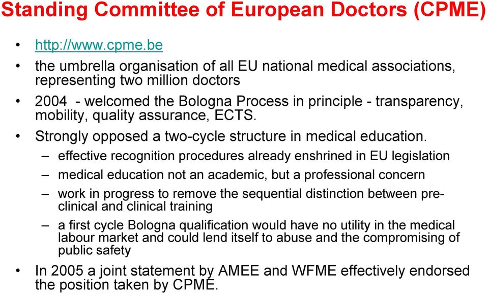 ECTS. Strongly opposed a two-cycle structure in medical education.