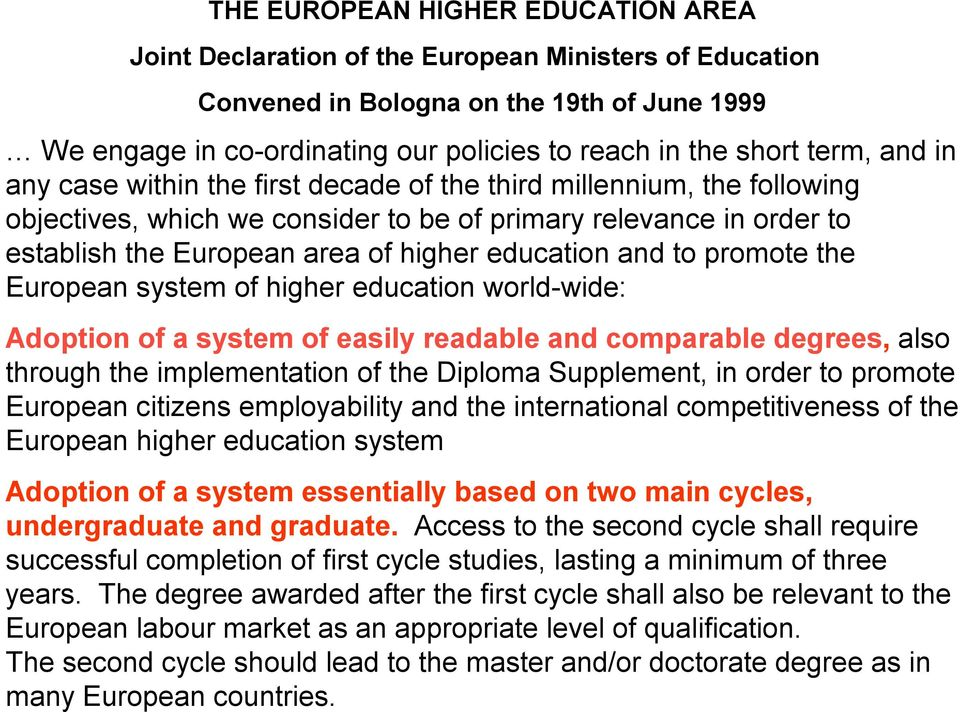 education and to promote the European system of higher education world-wide: Adoption of a system of easily readable and comparable degrees, also through the implementation of the Diploma Supplement,