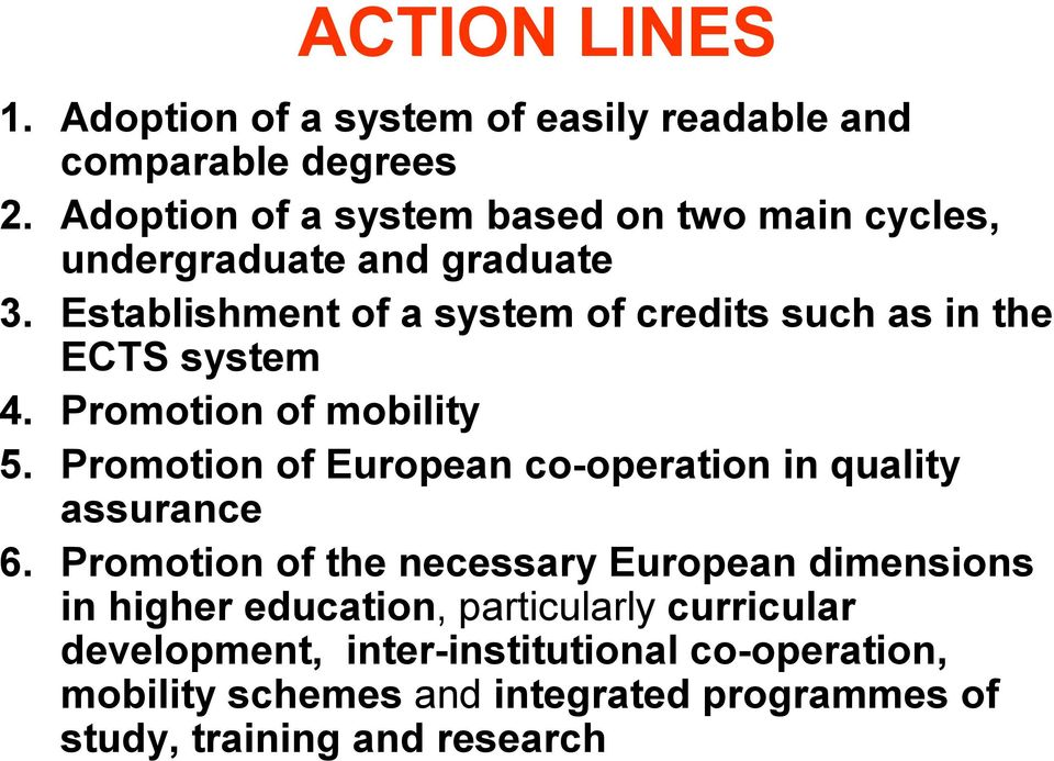 Establishment of a system of credits such as in the ECTS system 4. Promotion of mobility 5.