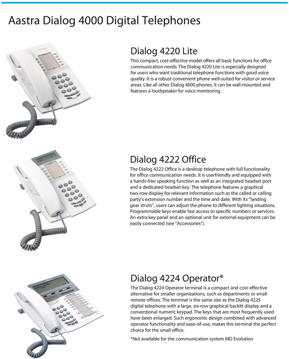 Like all other Dialog 4000 phones, it can be wall-mounted and features a loudspeaker for voice monitoring.