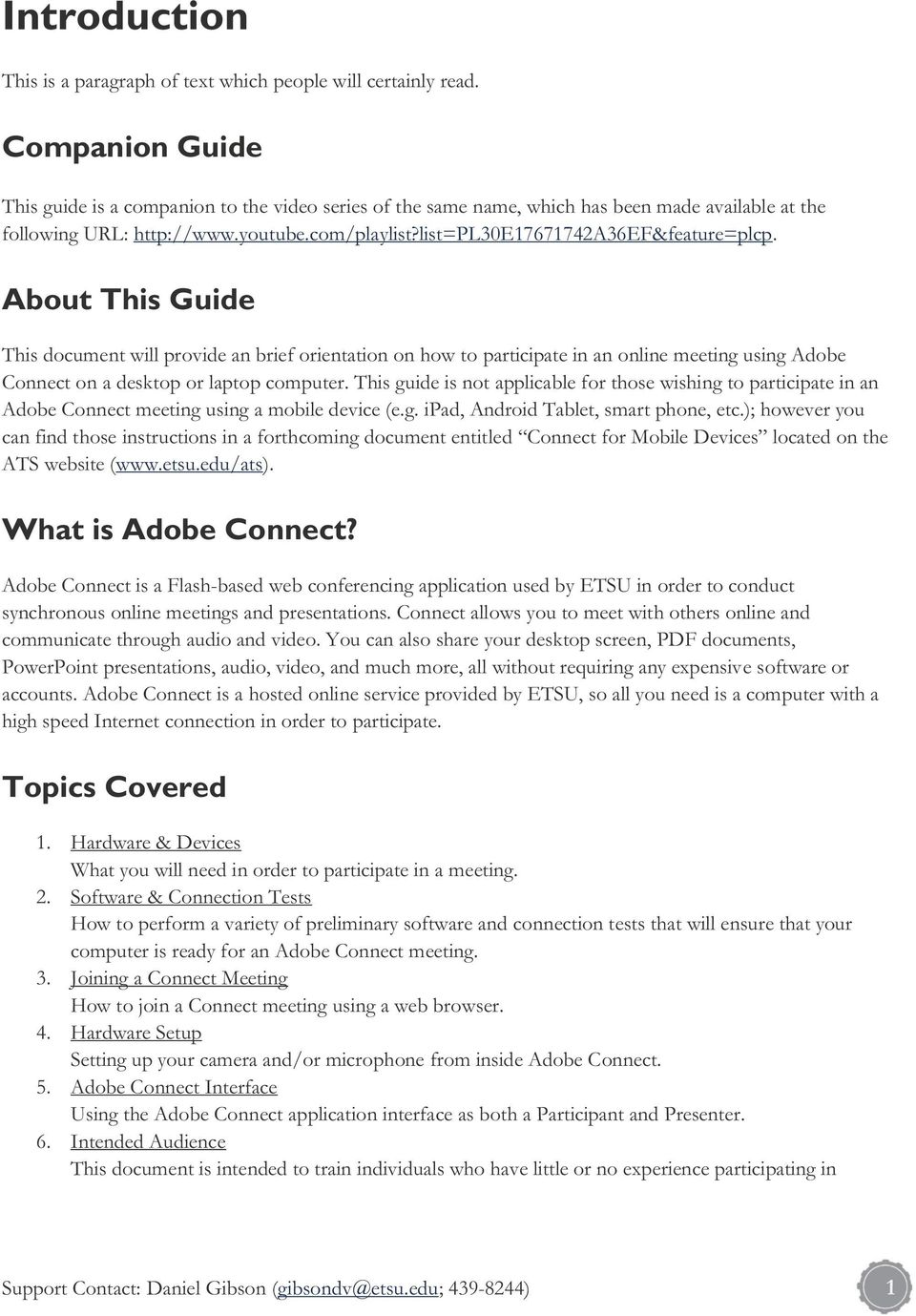 list=pl30e17671742a36ef&feature=plcp. About This Guide This document will provide an brief orientation on how to participate in an online meeting using Adobe Connect on a desktop or laptop computer.