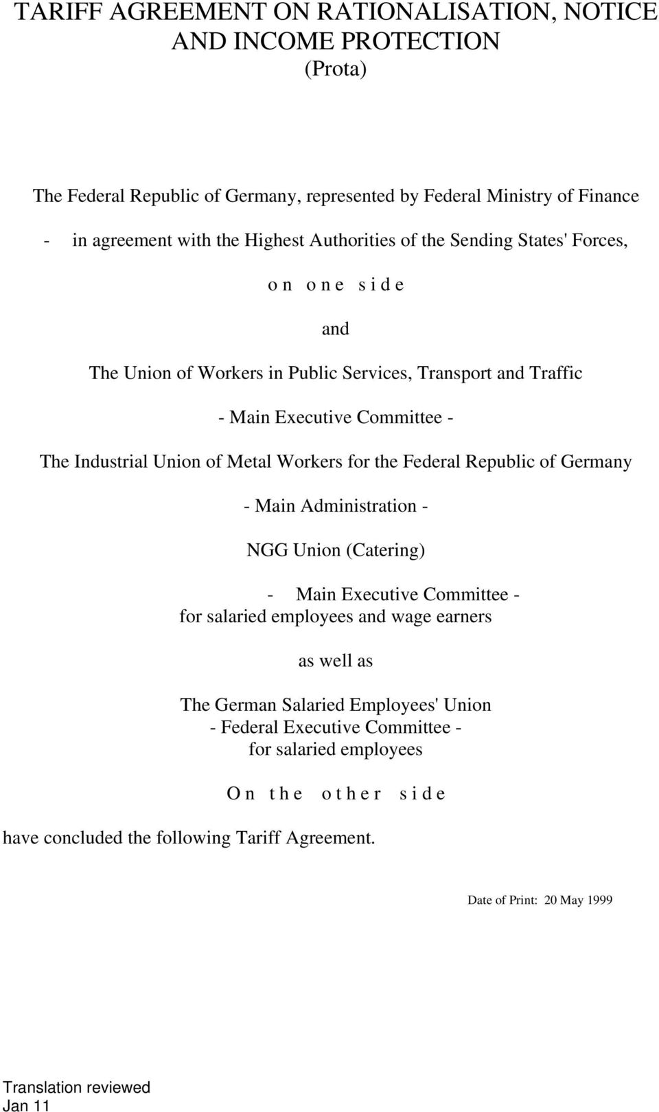 Metal Workers for the Federal Republic of Germany - Main Administration - NGG Union (Catering) - Main Executive Committee - for salaried employees and wage earners as well as The