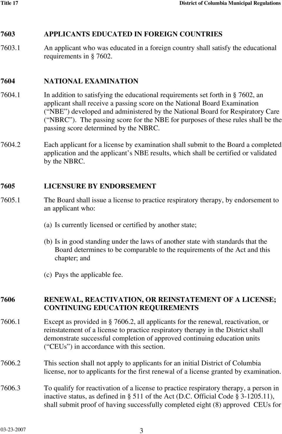 National Board for Respiratory Care ( NBRC ). The passing score for the NBE for purposes of these rules shall be the passing score determined by the NBRC. 7604.