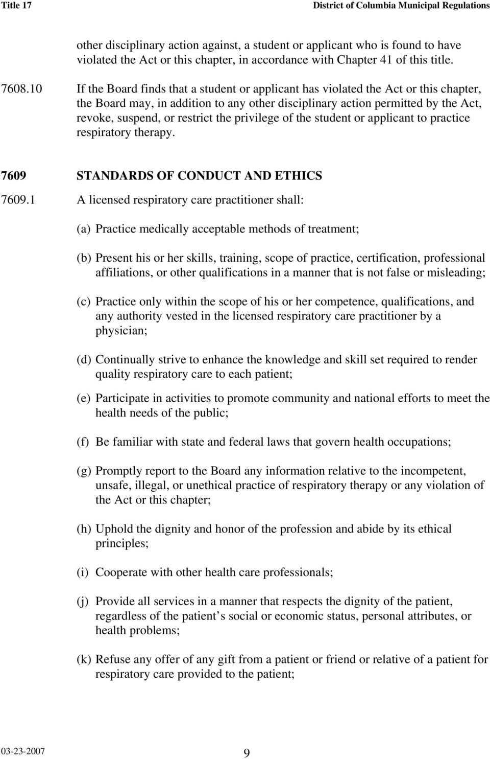 the privilege of the student or applicant to practice respiratory therapy. 7609 STANDARDS OF CONDUCT AND ETHICS 7609.