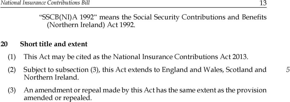 Short title and extent (1) This Act may be cited as the National Insurance Contributions Act 13.