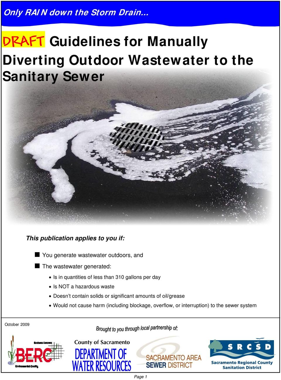 You generate wastewater outdoors, and The wastewater generated: Is in quantities of less than 310 gallons per day Is