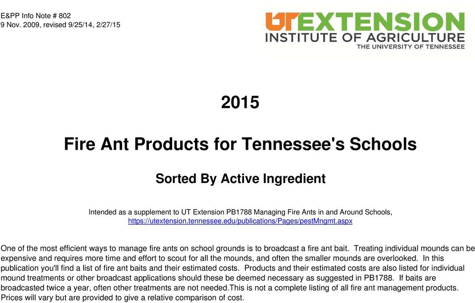 https://utextension.tennessee.edu/publications/pages/pestmngmt.aspx One of the most efficient ways to manage fire ants on school grounds is to broadcast a fire ant bait.