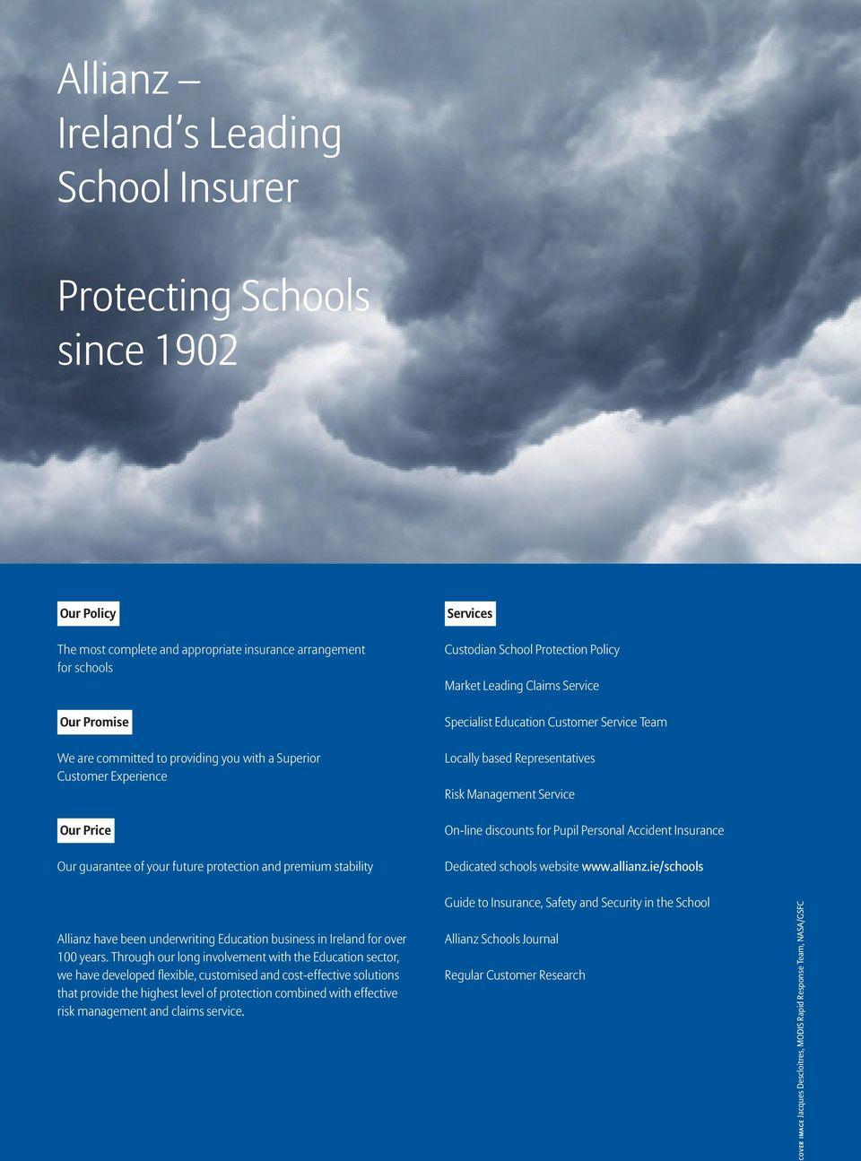 Education Customer Service Team Locally based Representatives Risk Management Service On-line discounts for Pupil Personal Accident Insurance Dedicated schools website www.allianz.