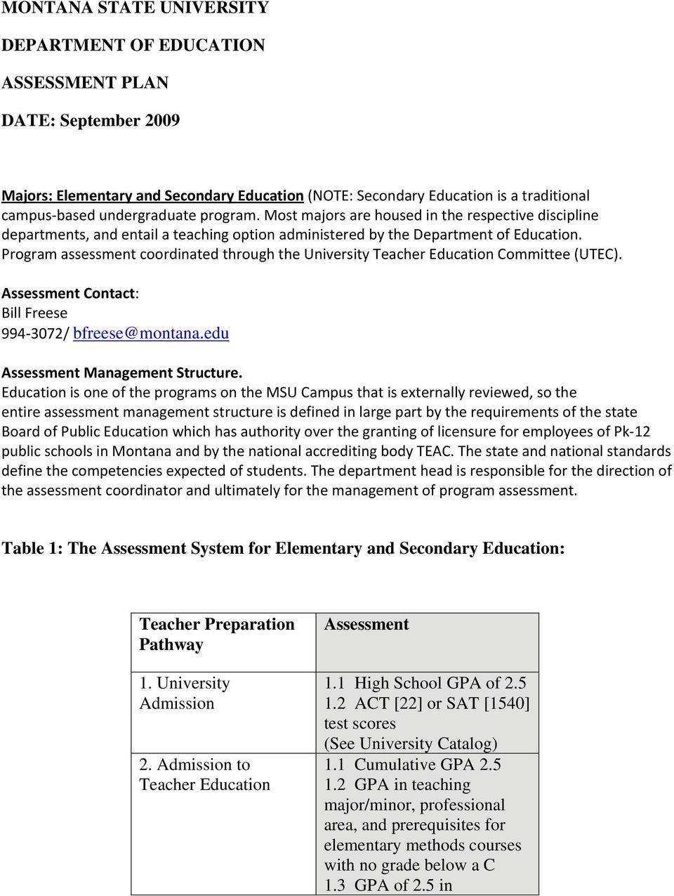 Program assessment coordinated through the University Teacher Education Committee (UTEC). Assessment Contact: Bill Freese 994 3072/ bfreese@montana.edu Assessment Management Structure.