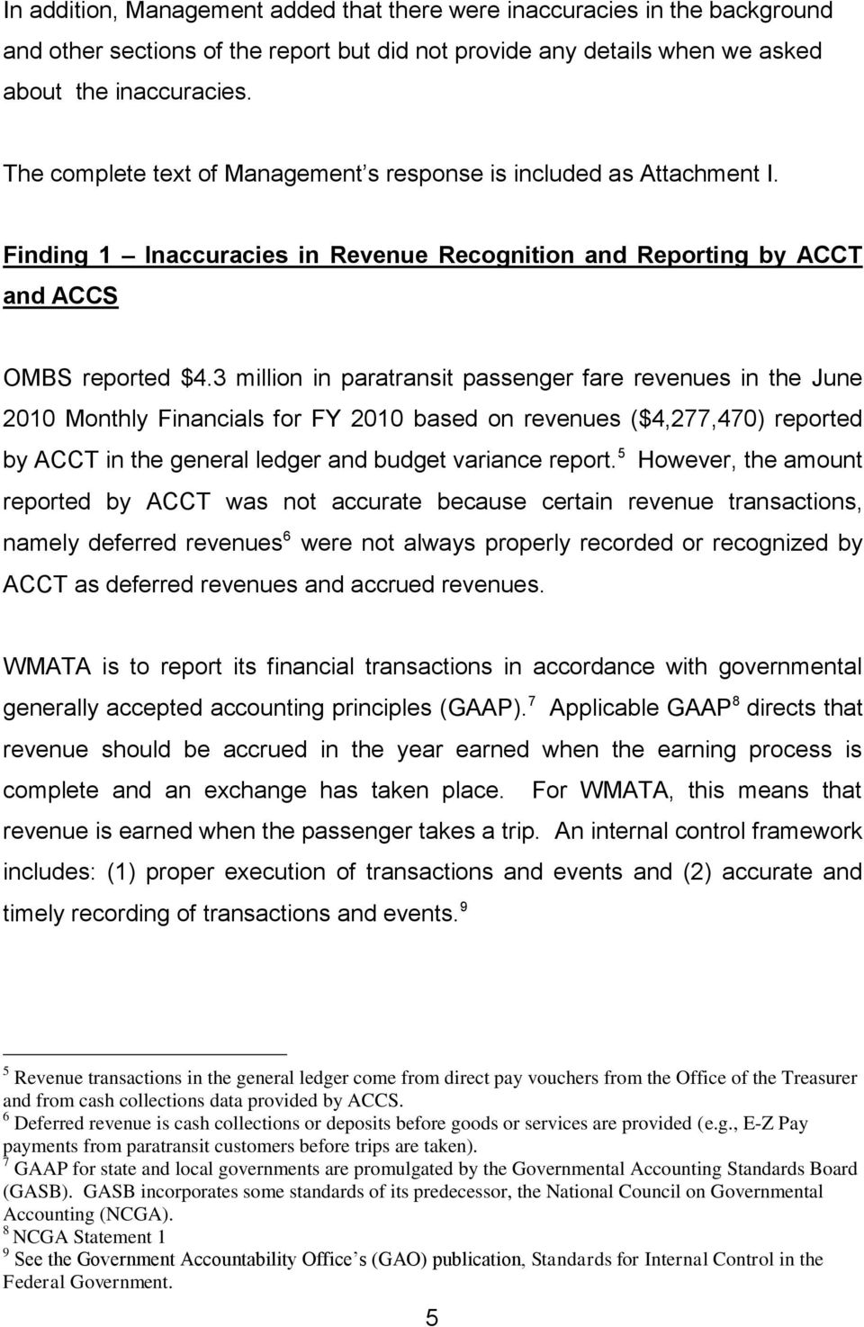 3 million in paratransit passenger fare revenues in the June 2010 Monthly Financials for FY 2010 based on revenues ($4,277,470) reported by ACCT in the general ledger and budget variance report.