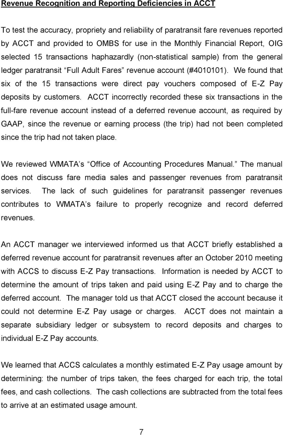 We found that six of the 15 transactions were direct pay vouchers composed of E-Z Pay deposits by customers.