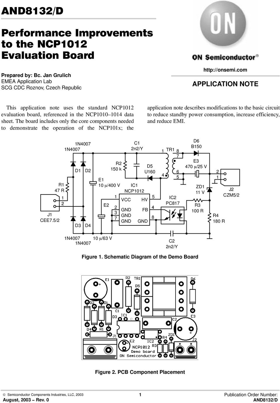 The board includes only the core components needed to demonstrate the operation of the NCP0x; the application note describes modifications to the basic circuit to reduce standby power consumption,
