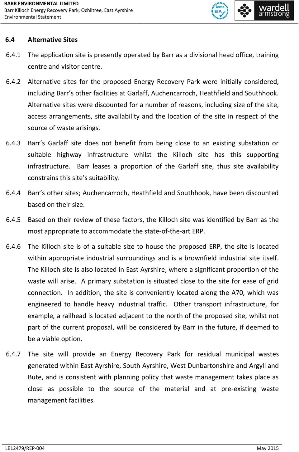 6.4.3 Barr s Garlaff site does not benefit from being close to an existing substation or suitable highway infrastructure whilst the Killoch site has this supporting infrastructure.