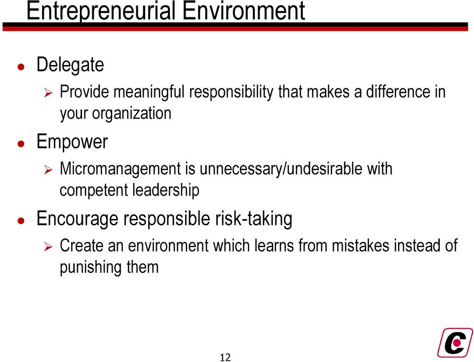 unnecessary/undesirable with competent leadership Encourage responsible
