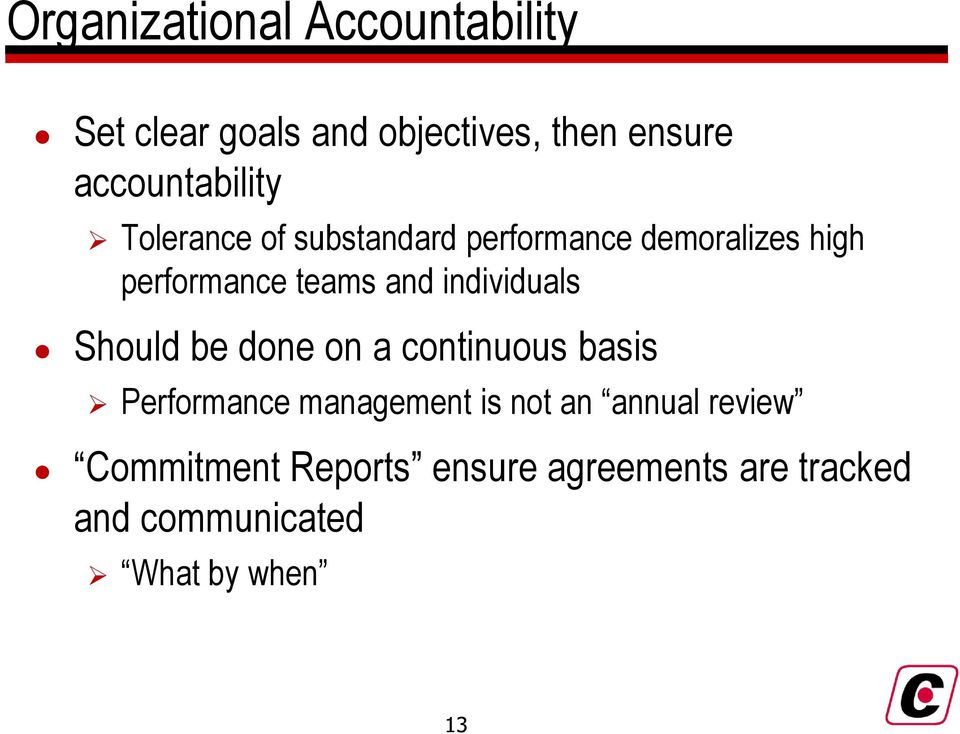 teams and individuals Should be done on a continuous basis Performance management is