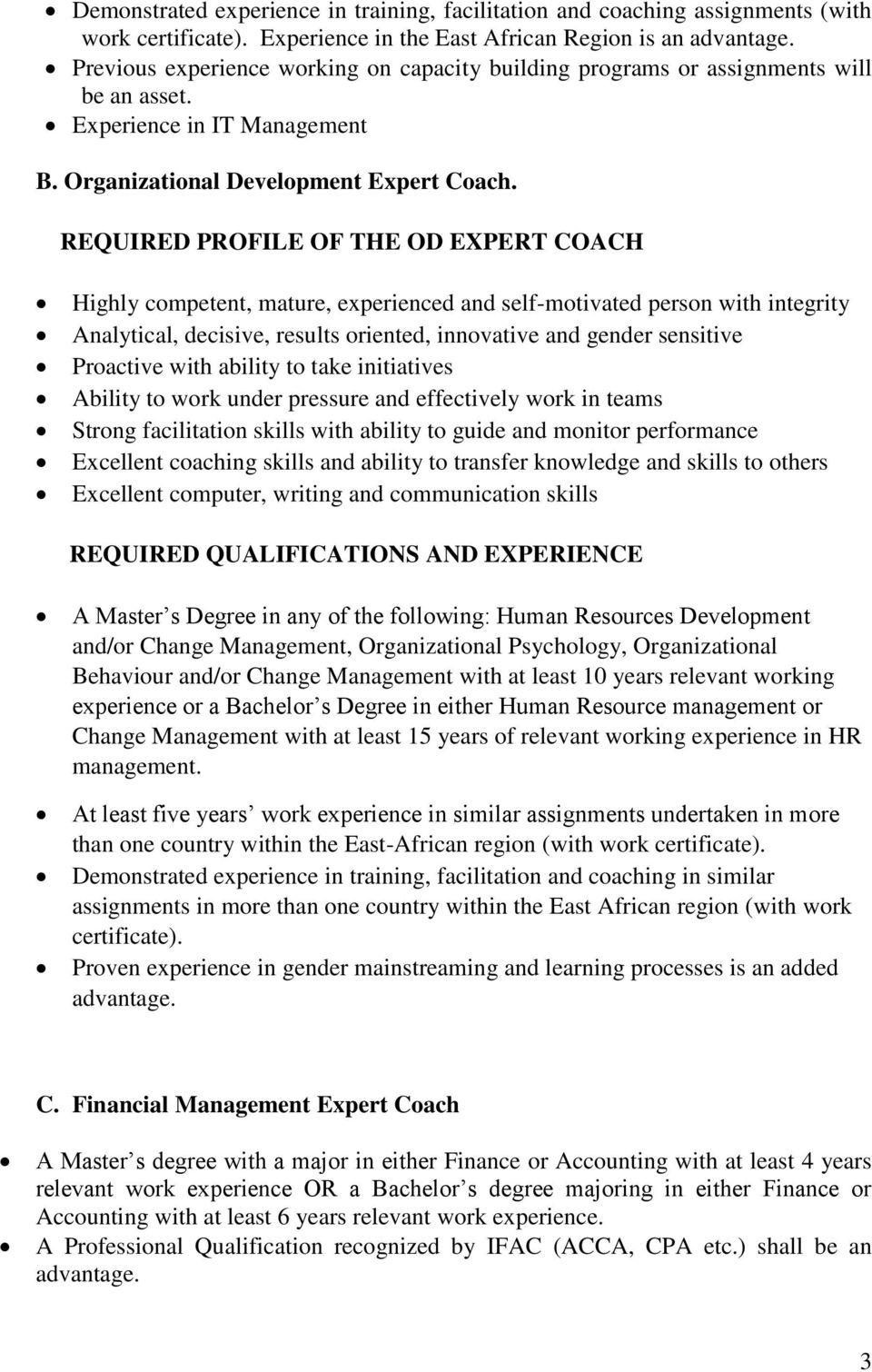 REQUIRED PROFILE OF THE OD EXPERT COACH Highly competent, mature, experienced and self-motivated person with integrity Analytical, decisive, results oriented, innovative and gender sensitive