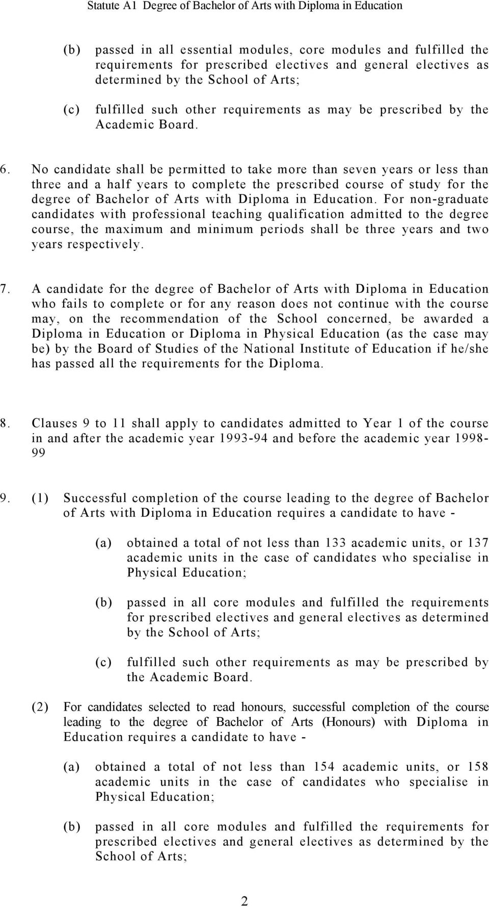 No candidate shall be permitted to take more than seven years or less than three and a half years to complete the prescribed course of study for the degree of Bachelor of Arts with Diploma in