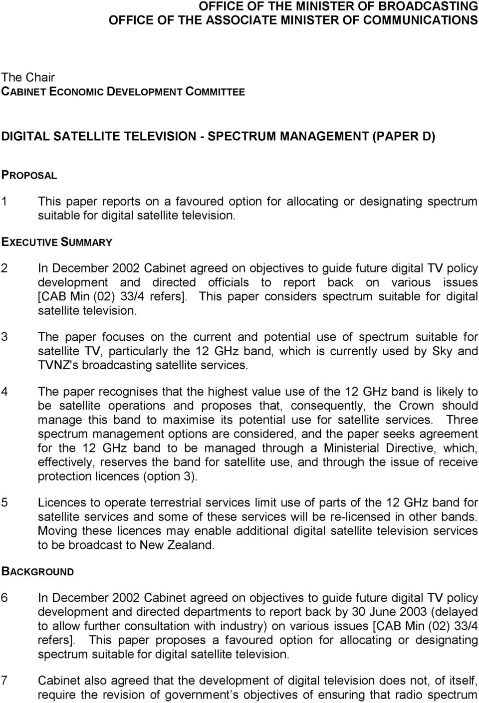 EXECUTIVE SUMMARY 2 In December 2002 Cabinet agreed on objectives to guide future digital TV policy development and directed officials to report back on various issues [CAB Min (02) 33/4 refers].