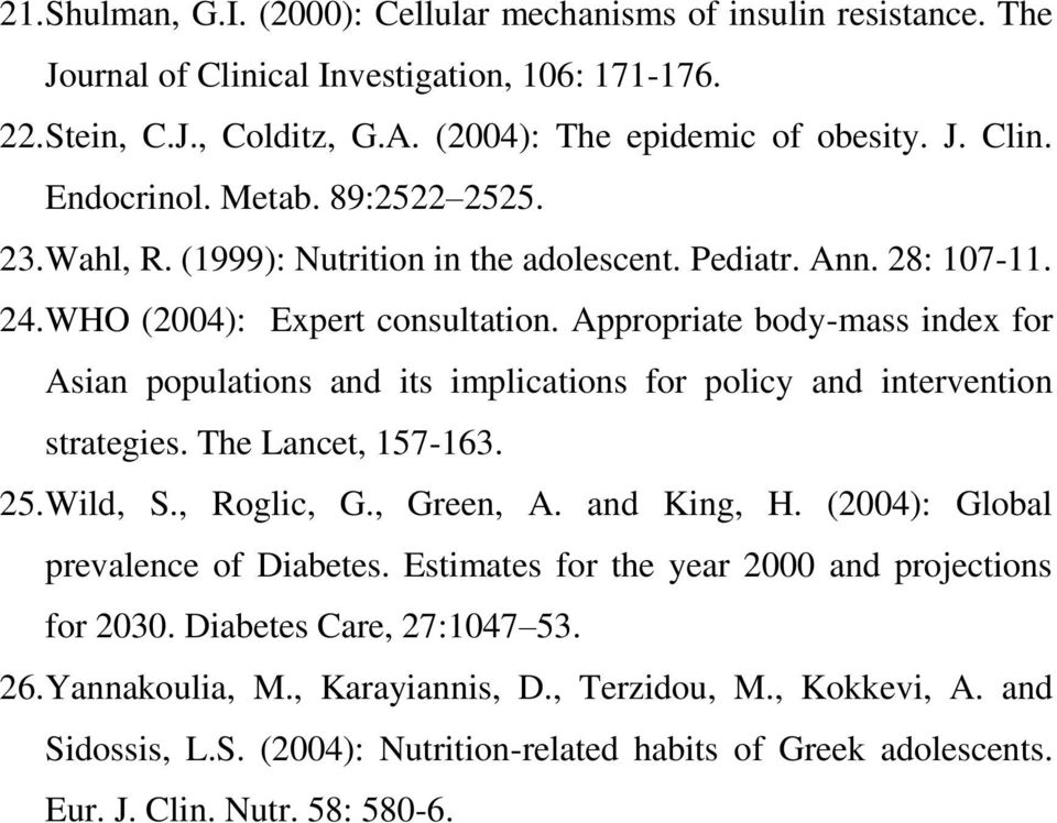 Appropriate body-mass index for Asian populations and its implications for policy and intervention strategies. The Lancet, 157-163. 25. Wild, S., Roglic, G., Green, A. and King, H.