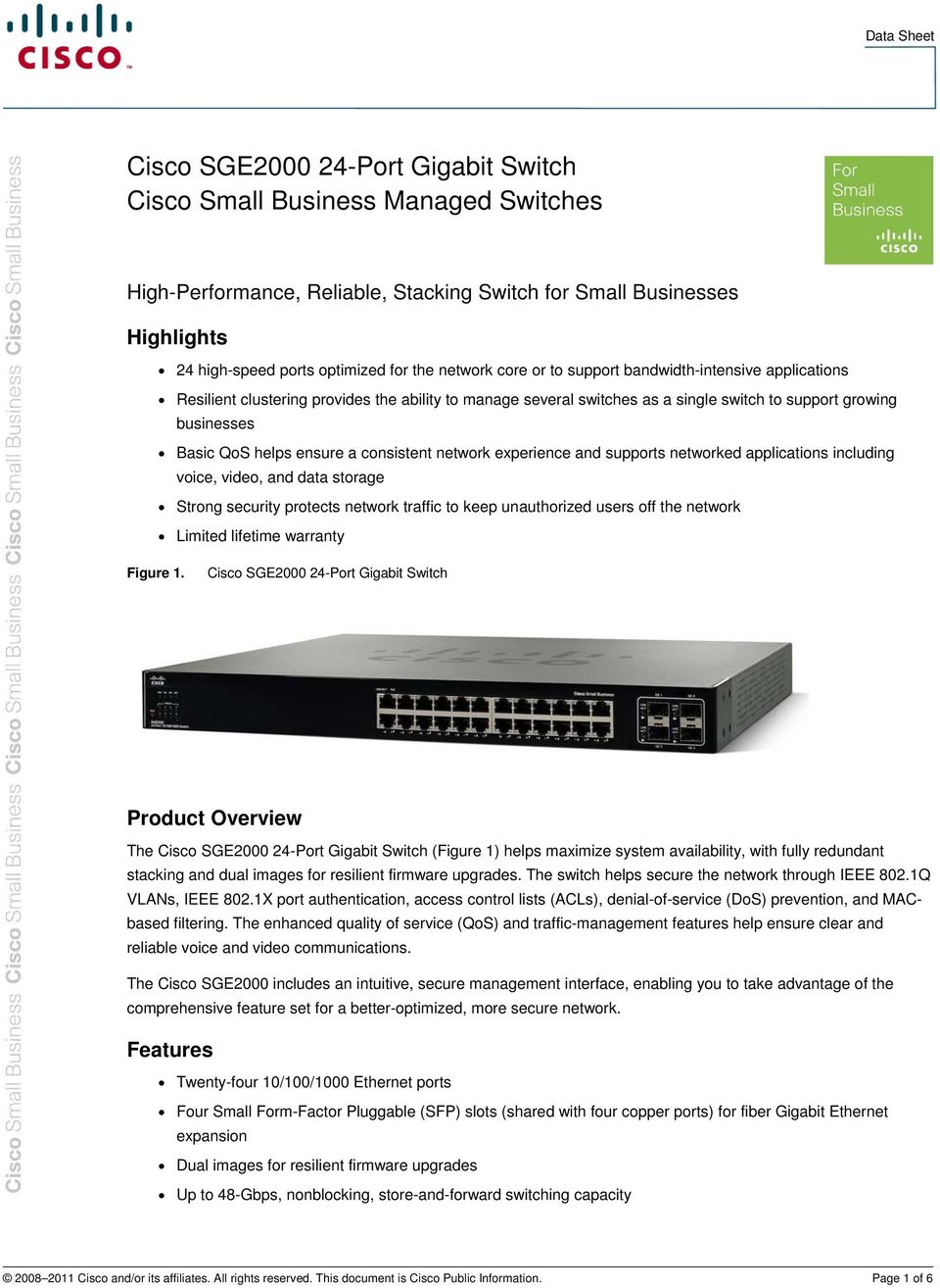 consistent network experience and supports networked applications including voice, video, and data storage Strong security protects network traffic to keep unauthorized users off the network Limited