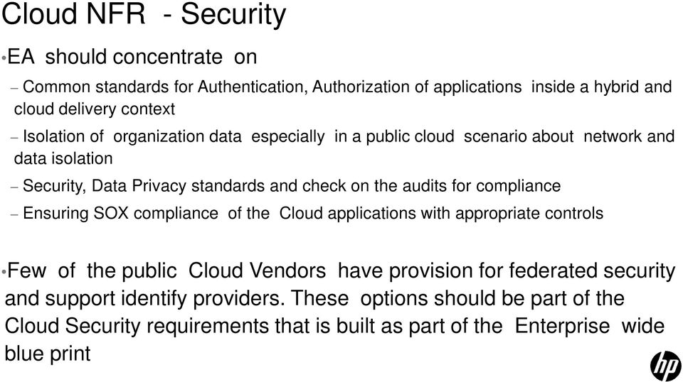 audits for compliance Ensuring SOX compliance of the Cloud applications with appropriate controls Few of the public Cloud Vendors have provision for