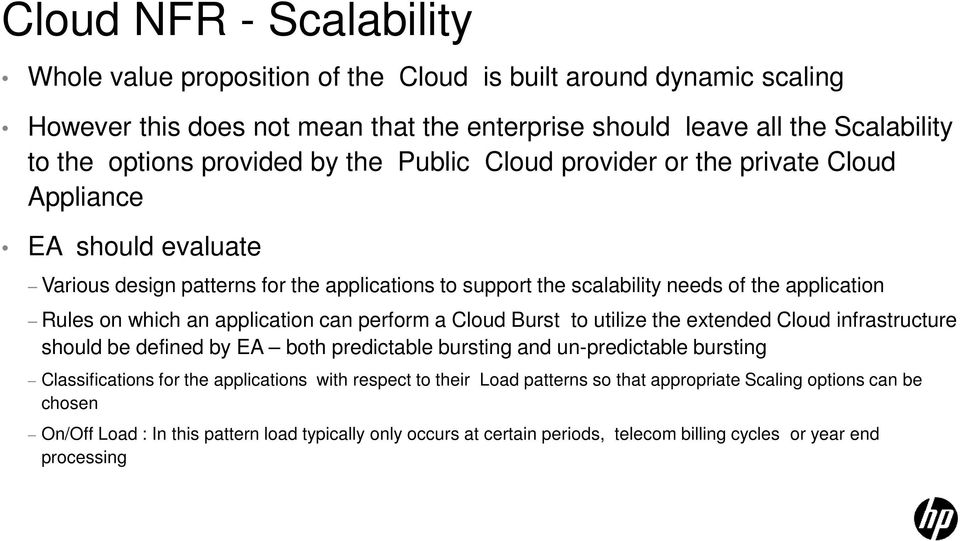 application can perform a Cloud Burst to utilize the extended Cloud infrastructure should be defined by EA both predictable bursting and un-predictable bursting Classifications for the applications