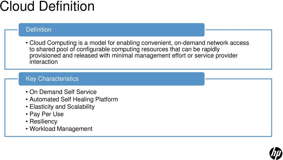 released with minimal management effort or service provider interaction Key Characteristics On Demand