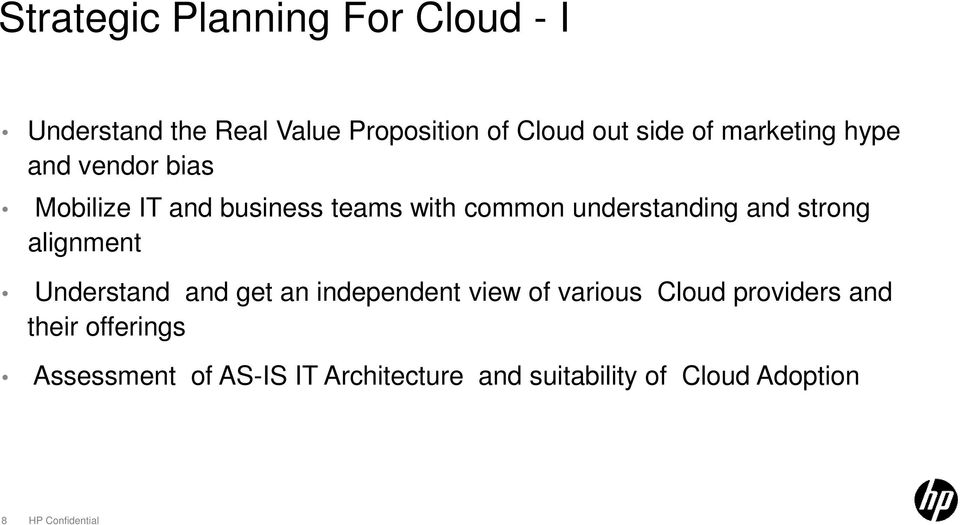 strong alignment Understand and get an independent view of various Cloud providers and their