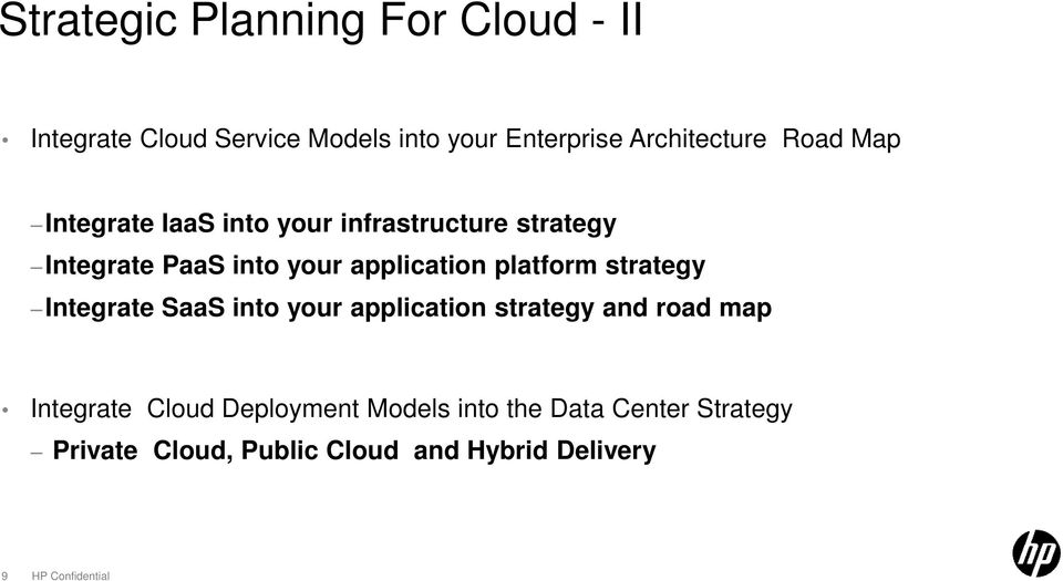 platform strategy Integrate SaaS into your application strategy and road map Integrate Cloud