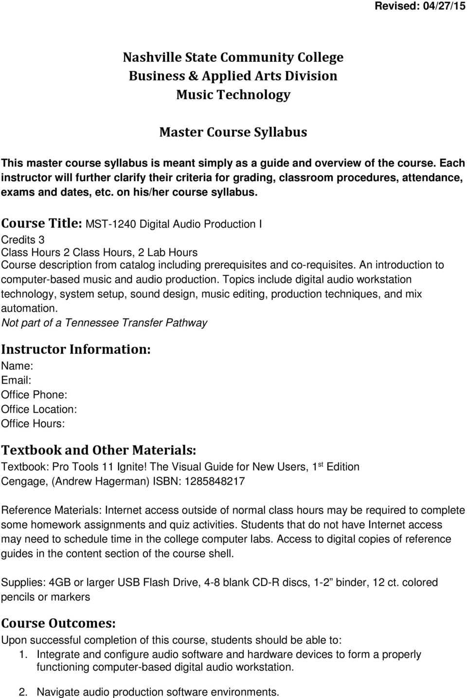Course Title: MST-1240 Digital Audio Production I Credits 3 Class Hours 2 Class Hours, 2 Lab Hours Course description from catalog including prerequisites and co-requisites.