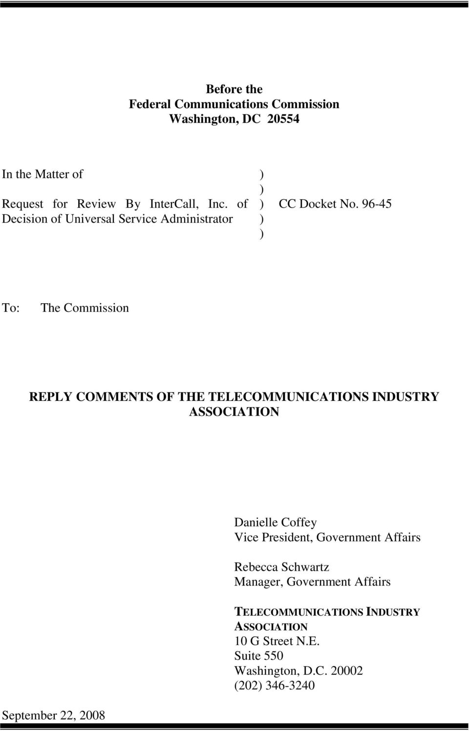 96-45 To: The Commission REPLY COMMENTS OF THE TELECOMMUNICATIONS INDUSTRY ASSOCIATION Danielle Coffey Vice President,