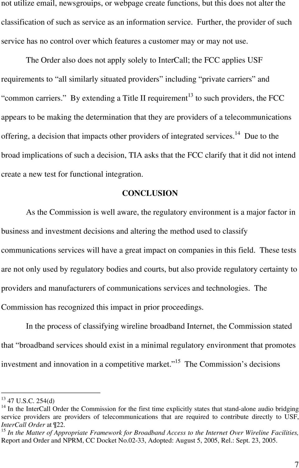 The Order also does not apply solely to InterCall; the FCC applies USF requirements to all similarly situated providers including private carriers and common carriers.