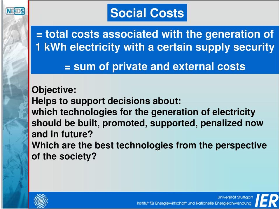 about: which technologies for the generation of electricity should be built, promoted,