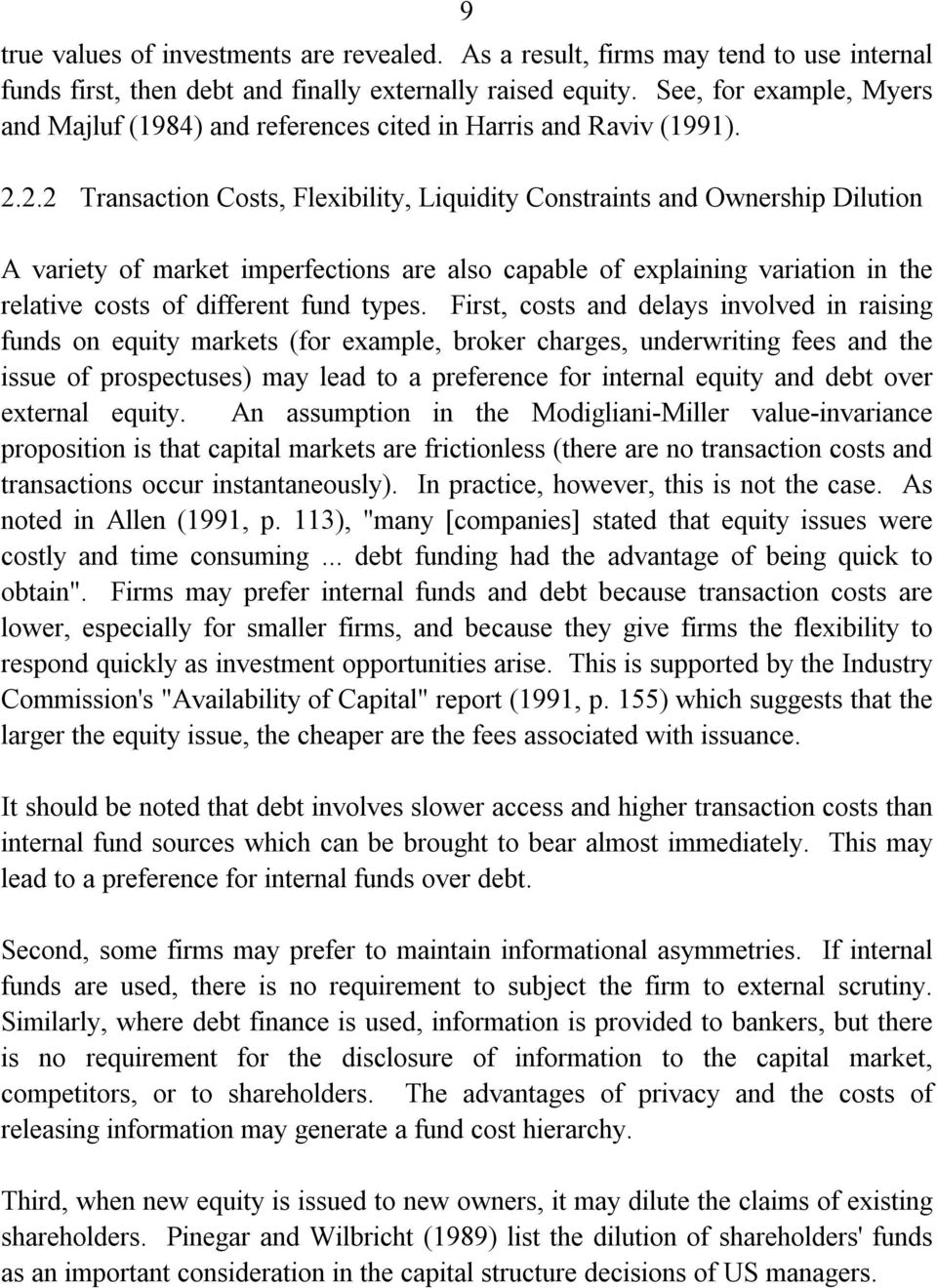 2.2 Transaction Costs, Flexibility, Liquidity Constraints and Ownership Dilution A variety of market imperfections are also capable of explaining variation in the relative costs of different fund