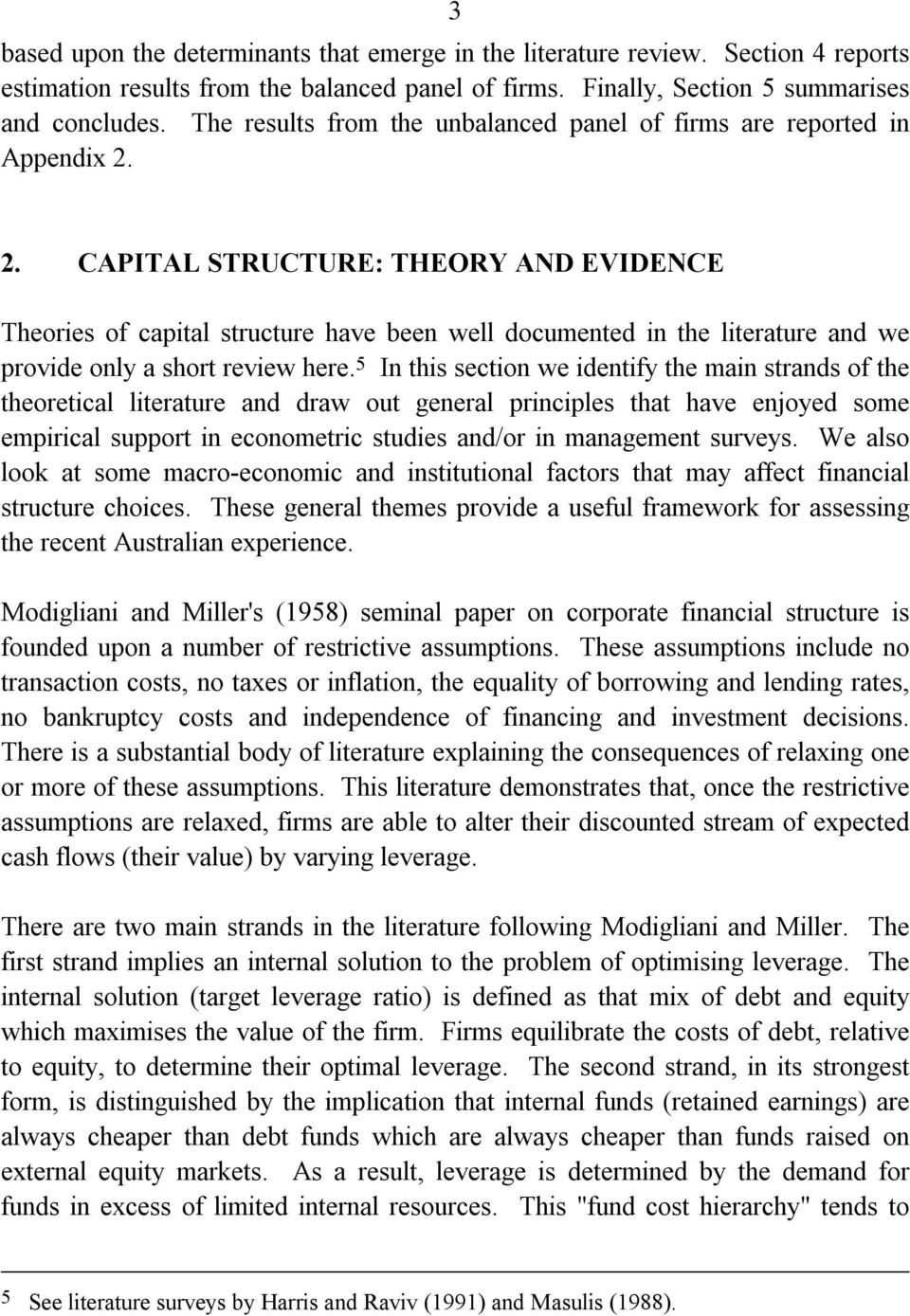 2. CAPITAL STRUCTURE: THEORY AND EVIDENCE Theories of capital structure have been well documented in the literature and we provide only a short review here.
