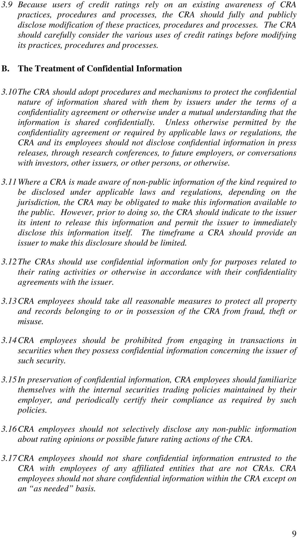 10The CRA should adopt procedures and mechanisms to protect the confidential nature of information shared with them by issuers under the terms of a confidentiality agreement or otherwise under a