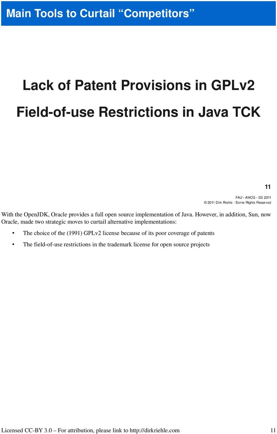 alternative implementations: The choice of the (1991) GPLv2 license because of its