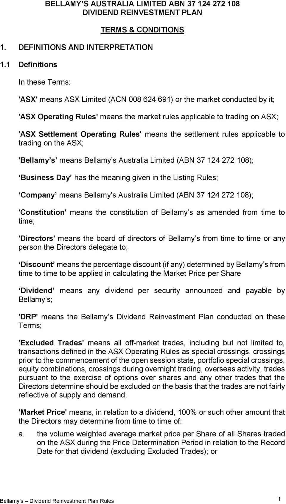 Operating Rules' means the settlement rules applicable to trading on the ASX; 'Bellamy s' means Bellamy s Australia Limited (ABN 37 124 272 108); Business Day has the meaning given in the Listing