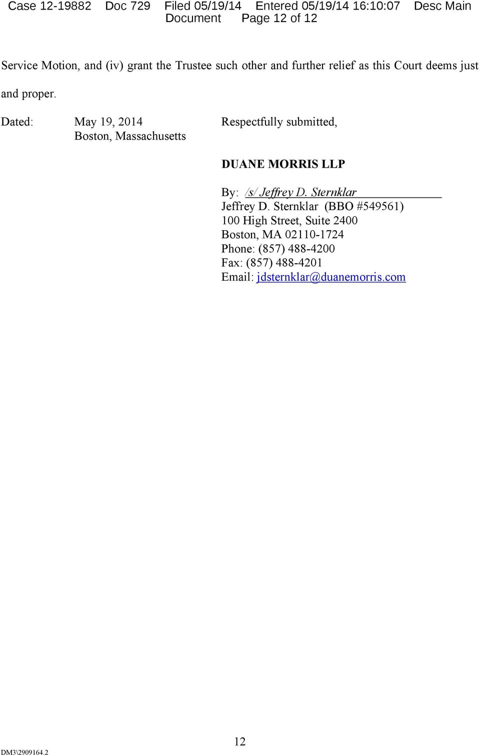 Dated: May 19, 2014 Respectfully submitted, Boston, Massachusetts DUANE MORRIS LLP By: /s/ Jeffrey D. Sternklar Jeffrey D.
