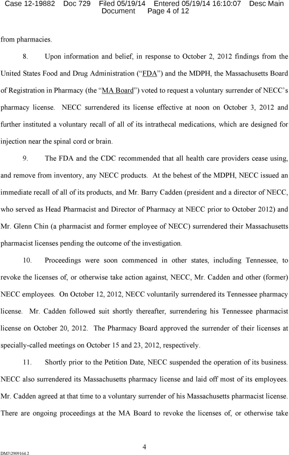 MA Board ) voted to request a voluntary surrender of NECC s pharmacy license.